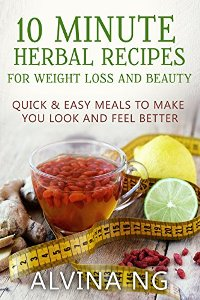 10 Minutes Herbal Recipes (book) by Alvina.
