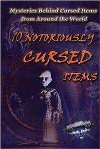 10 Notoriously Cursed Items (book) by Michael Arangua