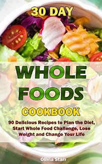30 Day Whole Foods Cookbook (book) by Olivia Starr