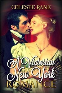 A Victorian New York Romance (book) by Celeste Rane