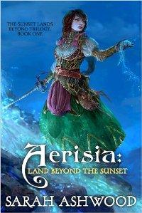 Aerisia: Land Beyond the Sunset (book) by Sarah Ashwood