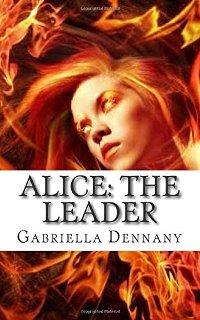 Alice: The Leader (book) by Gabriella Dennany