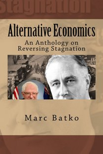 Alternative Economics: Reversing Stagnation (book) by Marc Batko