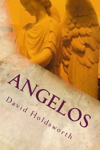 Angelos: From Whence Come Wars? (book) by David Holdsworth