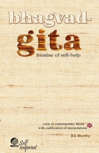 Bhagvad-Gita: Treatise of Self-help (book) by BS Murthy