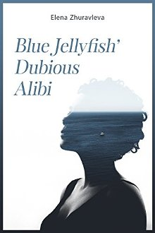 Blue Jellyfish' Dubious Alibi - Book cover