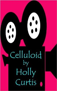 Celluloid (book) by Holly Curtis