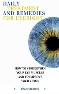 Daily Treatment and Remedies for Eyesight (book) by sharingsatori