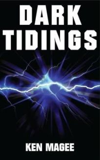 Dark Tidings (book) by Ken Magee