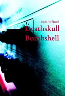 Deathskull Bombshell (book) by Joshua Ebert