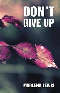 Don't Give Up (book) by Marlena Lewis