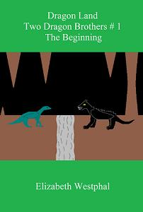 Dragon Land: Two Dragon Brothers # 1: The Beginning (book) by Elizabeth Westphal