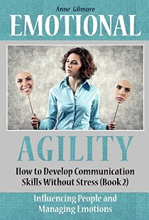 Emotional Agility: How to Develop Communication Skills Without Stress - Book cover