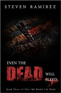 Even The Dead Will Bleed (book) by Steven Ramirez