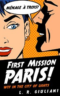 First Mission Paris: WTF in the City of Lights - Book cover