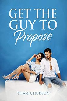 Get The Guy To Propose - Book cover
