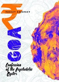 Goa. Confession of the Psychedelic Oyster (book) by Vasiliy Karavaev