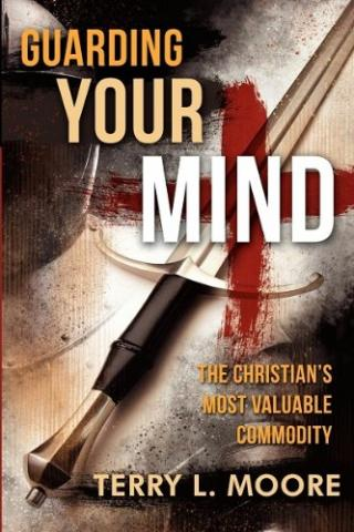 Guarding Your Mind: The Christian's Most Valuable Commodity