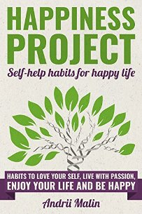 Happiness Project: Self-help habits for Happy Life (book) by Andrii Malin