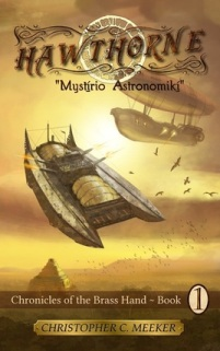 HAWTHORNE: Chronicles of the Brass Hand - Mystirio Astronomiki (book) by Christopher C. Meeker.