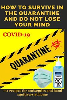 HOW TO SURVIVE IN THE QUARANTINE AND DO NOT LOSE YOUR MIND? - Book cover