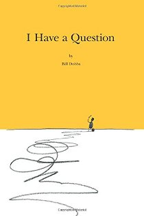 I Have a Question (book) by Bill Dobbs