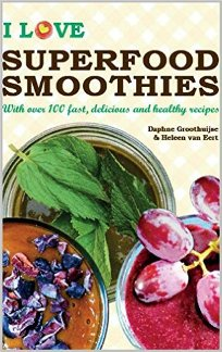 I Love Superfood Smoothies (book) by Daphne Groothuijse
