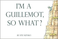 I'm a Guillemot, so what? (book) by Stef Rzysko