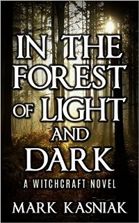 In the Forest of Light and Dark (book) by Mark Kasniak