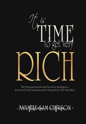 It is Time to Get Very Rich - Book Image Did Not Load