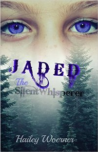 Jaded: The SilentWhisperer (book) by Hailey Woerner