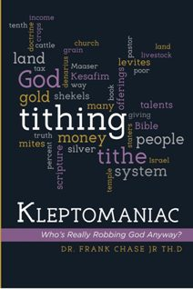 KLEPTOMANIAC: Who's Really Robbing God Anyway? (book) by Frank Chase Jr