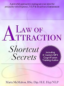 Law of Attraction Shortcut Secrets (book) by Maria McMahon