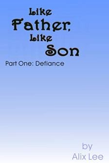 Like Father, Like Son? Part One: Defiance - Book cover
