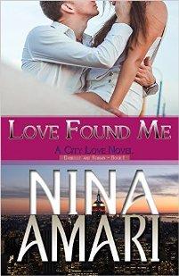Love Found Me (A City Love Novel, Book 1) by Nina Amari