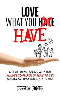Love What You Have (book) by Jessica Jones