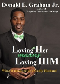 Loving Her Means Loving HIM (book) by Donald E. Graham Jr.