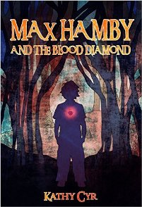 Max Hamby and the Blood Diamond (book) by Kathy Cyr