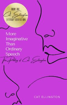 More Imaginative Than Ordinary Speech: The Poetry of Cat Ellington - Book cover