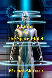 Murder At The Space Hotel (book) by Mehmet Ali Yazan