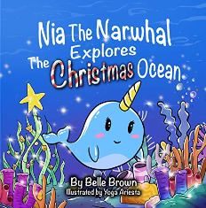 Nia The Narwhal Explores The Christmas Ocean - Book cover