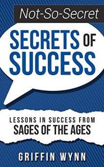 Not-So-Secret Secrets of Success (book) by Griffin Wynn
