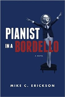 Pianist in a Bordello (book) by Mike C. Erickosn