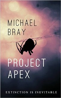 Project Apex (book) by Michael Bray