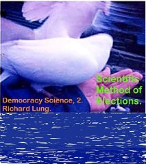 Scientific Method Of Elections (book) by Richard Lung