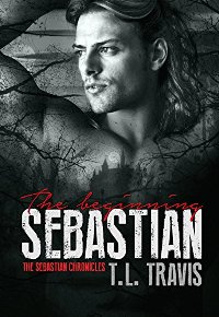 Sebastian, the beginning (book) by TL Travis