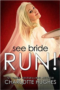 See Bride Run! (book) by Charlotte Hughes