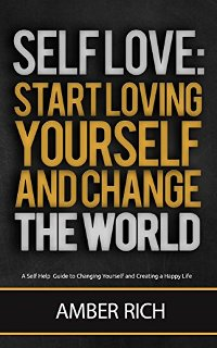 Self-Love: Start Loving Yourself and Change the World (book) by Amber Rich