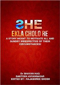 She: Ekla Cholo Re (book) by Santosh Avvannavar and Dr. Shayan Haq