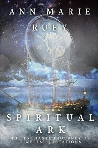 Spiritual Ark: The Enchanted Journey Of Timeless Quotations - Book cover